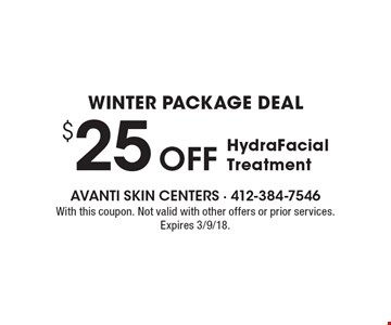 Winter package deal $25 Off HydraFacial Treatment. With this coupon. Not valid with other offers or prior services. Expires 3/9/18.