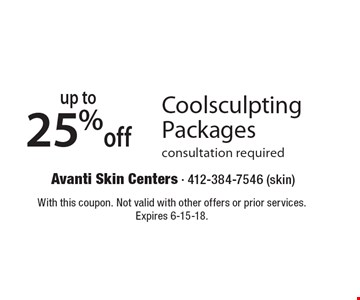 Up to 25% off Coolsculpting Packages consultation required. With this coupon. Not valid with other offers or prior services. Expires 6-15-18.