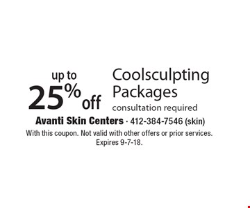 Up to 25%off Coolsculpting Packages, consultation required. With this coupon. Not valid with other offers or prior services. Expires 9-7-18.