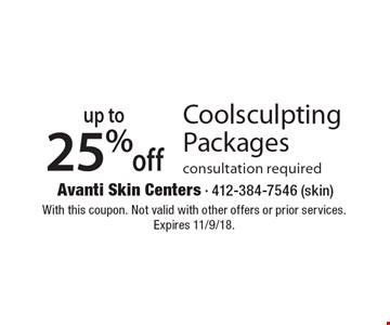 up to 25% off Coolsculpting Packages consultation required. With this coupon. Not valid with other offers or prior services. Expires 11/9/18.
