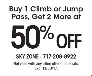 Buy 1 Climb or Jump Pass, Get 2 More at 50%off. Not valid with any other offer or specials. Exp. 11/30/17.