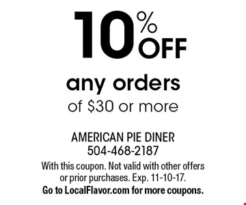 10% OFF any orders of $30 or more. With this coupon. Not valid with other offers or prior purchases. Exp. 11-10-17.Go to LocalFlavor.com for more coupons.