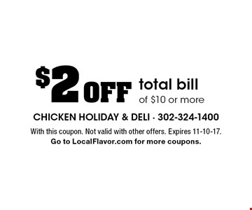 $2 Off total bill of $10 or more. With this coupon. Not valid with other offers. Expires 11-10-17. Go to LocalFlavor.com for more coupons.