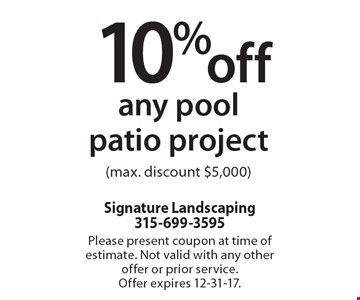 10% off any pool patio project (max. discount $5,000). Please present coupon at time of estimate. Not valid with any other offer or prior service. Offer expires 12-31-17.