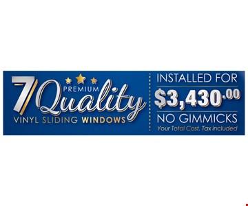 7 Quality Vinyl Sliding Windows installed for $3,430