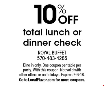 10% OFF total lunch or dinner check. Dine in only. One coupon per table per party. With this coupon. Not valid with other offers or on holidays. Expires 7-6-18. Go to LocalFlavor.com for more coupons.