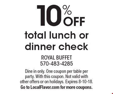 10% OFF total lunch or dinner check. Dine in only. One coupon per table per party. With this coupon. Not valid with other offers or on holidays. Expires 8-10-18. Go to LocalFlavor.com for more coupons.