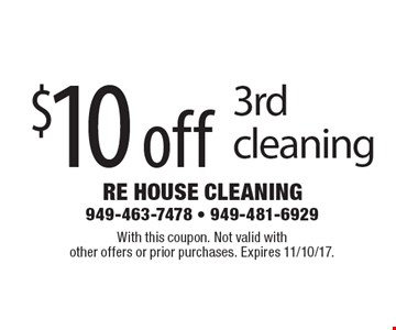 $10 off 3rd cleaning. With this coupon. Not valid withother offers or prior purchases. Expires 11/10/17.