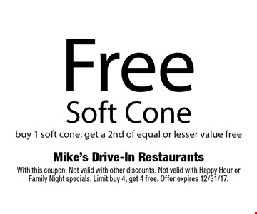 Free Soft Cone. Buy 1 soft cone, get a 2nd of equal or lesser value free. With this coupon. Not valid with other discounts. Not valid with Happy Hour or Family Night specials. Limit buy 4, get 4 free. Offer expires 12/31/17.
