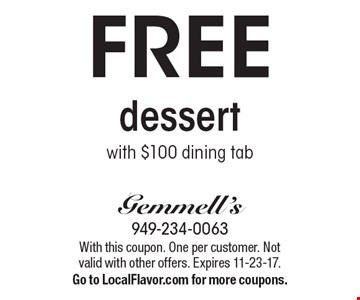 FREE dessert with $100 dining tab. With this coupon. One per customer. Not valid with other offers. Expires 11-23-17. Go to LocalFlavor.com for more coupons.