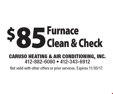 $85 Furnace Clean & Check. Not valid with other offers or prior services. Expires 11/30/17.