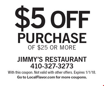 $5 off purchase of $25 or more. With this coupon. Not valid with other offers. Expires 1/1/18. Go to LocalFlavor.com for more coupons.