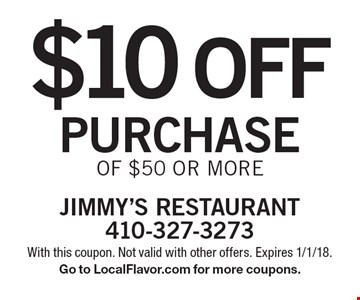 $10 off purchase of $50 or more. With this coupon. Not valid with other offers. Expires 1/1/18. Go to LocalFlavor.com for more coupons.