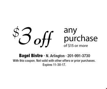 $3 off any purchase of $15 or more. With this coupon. Not valid with other offers or prior purchases. Expires 11-30-17.