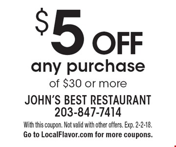 $5 off any purchase of $30 or more. With this coupon. Not valid with other offers. Exp. 2-2-18. Go to LocalFlavor.com for more coupons.