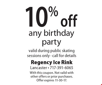 10% off any birthday party valid during public skating sessions only - call for details. With this coupon. Not valid withother offers or prior purchases.Offer expires 11-30-17.