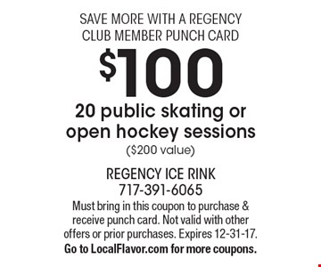 save more with a regency club member punch card $100 20 public skating or open hockey sessions ($200 value). Must bring in this coupon to purchase & receive punch card. Not valid with other offers or prior purchases. Expires 12-31-17. Go to LocalFlavor.com for more coupons.