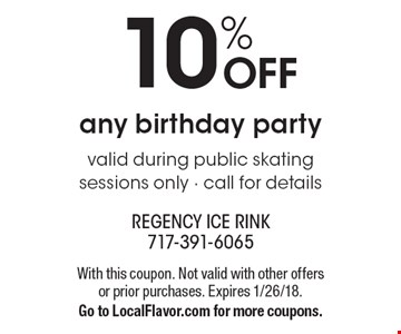 10% OFF any birthday party. Valid during public skating sessions only - call for details. With this coupon. Not valid with other offers or prior purchases. Expires 1/26/18. Go to LocalFlavor.com for more coupons.