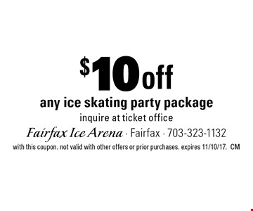 $10 off any ice skating party package inquire at ticket office. with this coupon. not valid with other offers or prior purchases. expires 11/10/17.CM