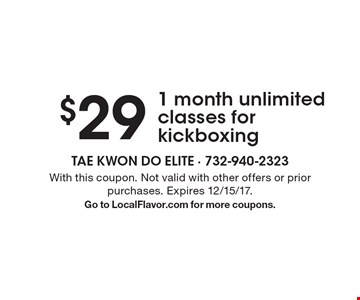 $29 1 month unlimited classes for kickboxing. With this coupon. Not valid with other offers or prior purchases. Expires 12/15/17. Go to LocalFlavor.com for more coupons.