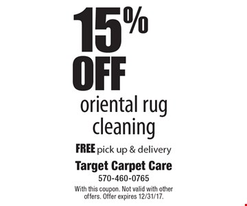 15% off oriental rug cleaning free pick up & delivery. With this coupon. Not valid with other offers. Offer expires 12/31/17.