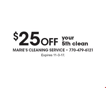 $25 off your 5th clean. Expires 11-3-17.
