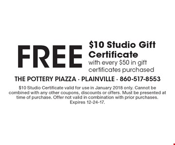 FREE $10 Studio Gift Certificate with every $50 in gift certificates purchased. $10 Studio Certificate valid for use in January 2018 only. Cannot be combined with any other coupons, discounts or offers. Must be presented at time of purchase. Offer not valid in combination with prior purchases. Expires 12-24-17.