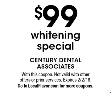 $99 whitening special. With this coupon. Not valid with other offers or prior services. Expires 2/2/18. Go to LocalFlavor.com for more coupons.
