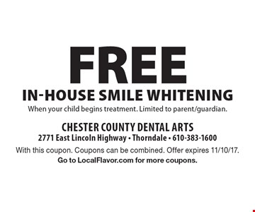 Free in-house SMILE Whitening when your child begins treatment. Limited to parent/guardian. With this coupon. Coupons can be combined. Offer expires 11/10/17. Go to LocalFlavor.com for more coupons.