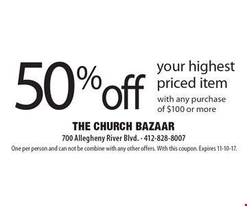 50%off your highest priced item with any purchase of $100 or more. One per person and can not be combine with any other offers. With this coupon. Expires 11-10-17.