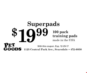 Superpads $19.99 - 100 pack training pads made in the USA. With this coupon. Exp. 12-29-17