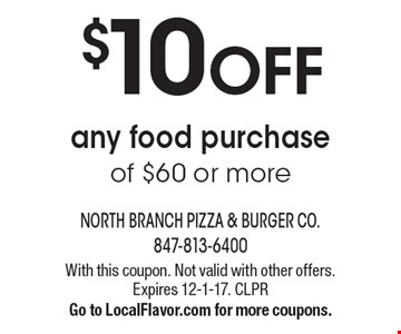 $10 OFF any food purchase of $60 or more. With this coupon. Not valid with other offers. Expires 12-1-17. CLPRGo to LocalFlavor.com for more coupons.