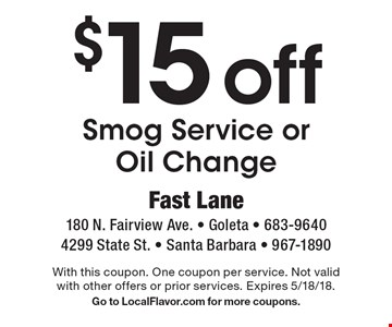 $15off Smog Service or Oil Change. With this coupon. One coupon per service. Not valid with other offers or prior services. Expires 5/18/18. Go to LocalFlavor.com for more coupons.