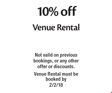 10% off Venue Rental. Not valid on previous bookings, or any other offer or discounts. Venue Rental must be booked by 2/2/18