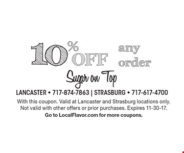 10% Off any order. With this coupon. Valid at Lancaster and Strasburg locations only. Not valid with other offers or prior purchases. Expires 11-30-17. Go to LocalFlavor.com for more coupons.