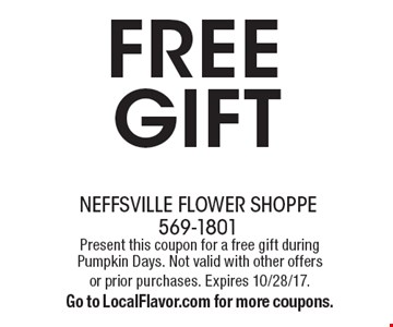 Free gift. Present this coupon for a free gift during Pumpkin Days. Not valid with other offers or prior purchases. Expires 10/28/17. Go to LocalFlavor.com for more coupons.