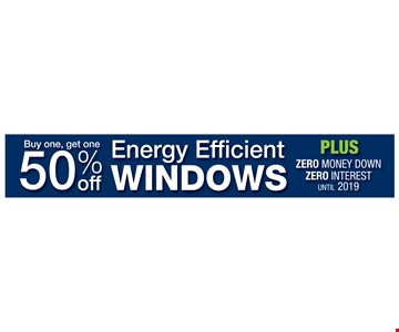 Buy one, get one 50% off energy efficient windows