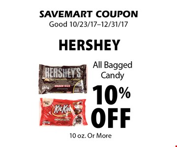 10% off Hershey. All Bagged Candy. SAVEMART COUPON. Good 10/23/17-12/31/17