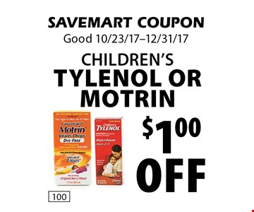 $1.00 off children's Tylenol or Motrin. SAVEMART COUPON. Good 10/23/17-12/31/17.