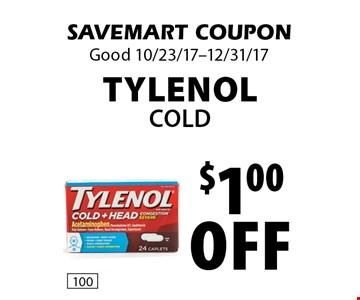 $1.00 off Tylenol Cold. SAVEMART COUPON. Good 10/23/17-12/31/17.