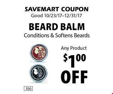 $1.00 off Beard Balm Conditions & Softens Beards Any Product. SAVEMART COUPON. Good 10/23/17-12/31/17.