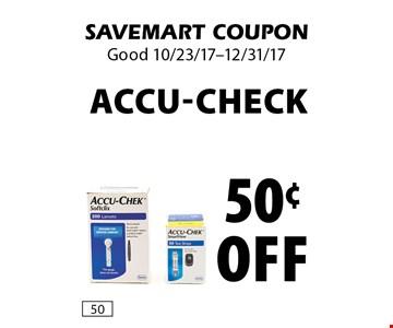 50¢ off Accu-Check. SAVEMART COUPON. Good 10/23/17-12/31/17