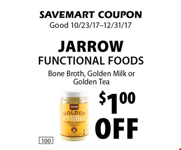 $1.00 off jarrow functional foods. Bone Broth, Golden Milk or Golden Tea. SAVEMART COUPON. Good 10/23/17-12/31/17.
