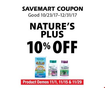 10% off Nature's Plus. SAVEMART COUPON. Good 10/23/17-12/31/17