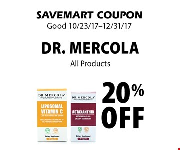20% off Dr. Mercola. All Products. SAVEMART COUPON. Good 10/23/17-12/31/17.