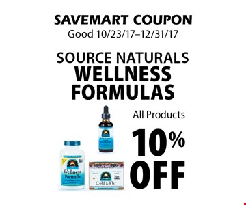10% off source naturals wellness formulas. All Products. SAVEMART COUPON. Good 10/23/17-12/31/17