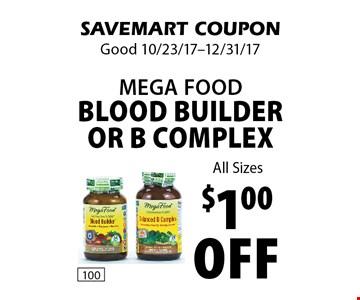 $1.00 off mega food blood builder or b complex . SAVEMART COUPON. Good 10/23/17-12/31/17