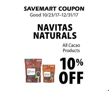 10% off Navitas Naturals All Cacao Products. SAVEMART COUPON. Good 10/23/17-12/31/17