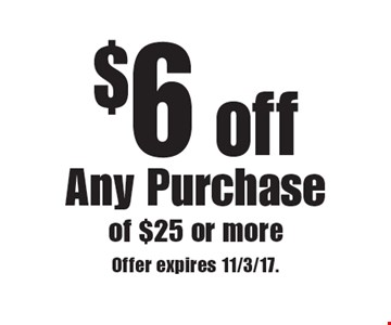 $6 off Any Purchase of $25 or more. Offer expires 11/3/17.