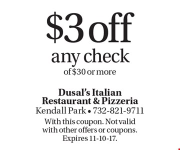 $3 off any check of $30 or more. With this coupon. Not valid with other offers or coupons. Expires 11-10-17.